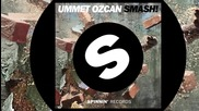 Ummet Ozcan - Smash! (original Mix Edit)