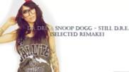 Dr Dre ft. Snoop Dogg - Still Dre [7he Magician Remake]