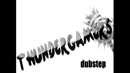 Thundergamers-new Dubstep