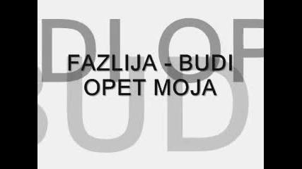 Fazlija - Budi Opet Moja