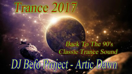 Dj Befo Project - Artic Dawn ( Original Mix ) ( Bulgarian Trance Music 2017 )