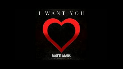 Matti Mars - I Want You