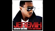 Jeremih & 50 Cent - Down on Me