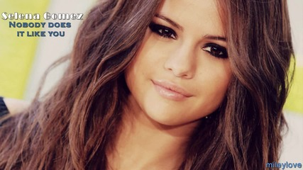 Превод! Selena Gomez - Nobody does it like you Селена Гомез - Никой не го прави като теб