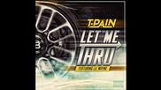 T-pain ft. Lil Wayne - Let Me Thru