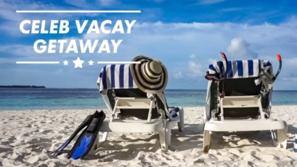 Holiday heaven: Top 3 celeb vacation getaways