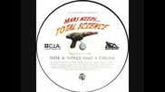 Total Science - Never Had A Dream