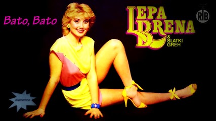 Lepa Brena - Bato, Bato - (Audio 1984)HD
