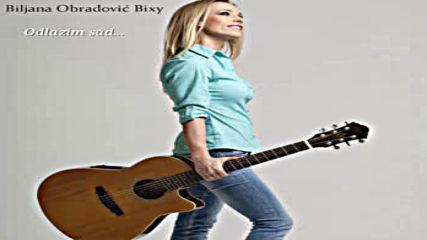 Biljana Obradovic Bixy - Odlazim sad Official Audio 2019