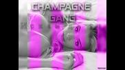 Champagne Gang - Искам да те