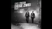 / Немски Рап / Bushido feat. Eko Fresh - Diese Zwei