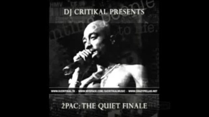2pac - The Quiet Finale (dj Critikal)