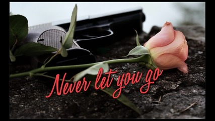 Never let you go * part 1 *