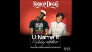 *2016* Snoop Dogg ft. Shirley Caesar & Dj Battlecat - U Name It