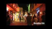 Обиколи Света - Нощния живот в Кушадъсъ, Турция