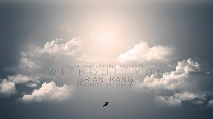 Brian Kang - Without you