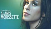 Топ 20 песни на Alanis Morissette
