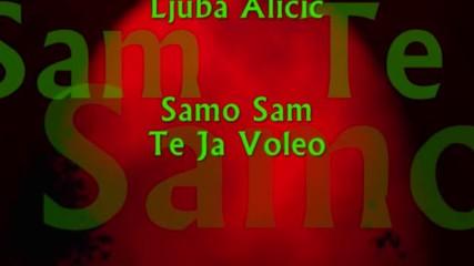 Ljuba Alicic _ Samo Sam Te Ja Voleo
