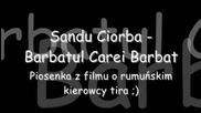 Sandu Ciorba - Barbatul Care i Barbat