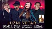 Mix-semsa Suljakovic Mile kitic Dragana mirkovic i Kemal malovcic