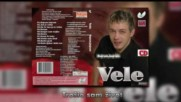 Vele - Trosio sam zivot - (Audio 2009)