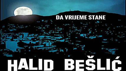 Halid Beslic - 2020 - Da vrijeme stane (hq) (bg sub)