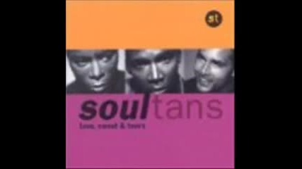 Soultans - Gimme more of your love