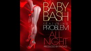 *2013* Baby Bash ft. Problem - All night