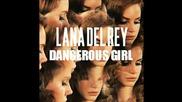 Lana Del Rey - Dangerous Girl *превод*