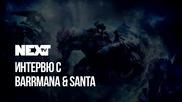 NEXTTV 045: Гости: Barrmana & Santa