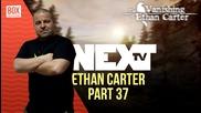 NEXTTV 013: The Vanishing of Ethan Carter (Част 37) Хари и Компания от Варна и Бургас