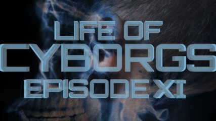 Life of Cyborgs ep.11: The Modified Punker