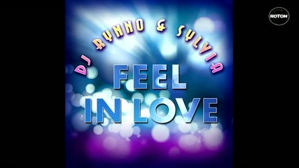2011 Dj Rynno feat Sylvia - Feel in love [ Extended Version]