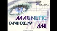 {превод + текст} David Deejay feat. Ami - Magnetic (radio version) + превод