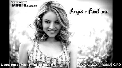 2o11 • Anya - Fool me (official track)
