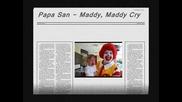 Papa San - Maddy, Maddy Cry