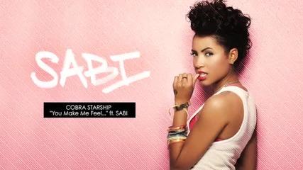 You make me feel ; Cobra Starship ft. Sabi