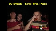 Dj Byess - Love This Place
