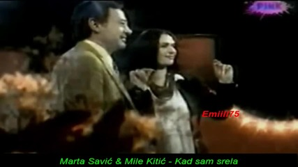 Marta Savic & Mile Kitic - Kad sam srela