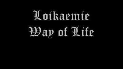 Loikaemie - Way Of Life
