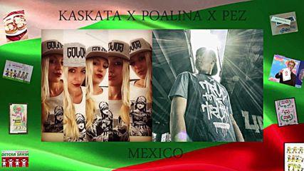 Kaskata x Poalina x PEZ - Mexico