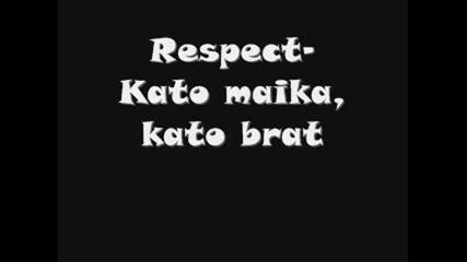 Respect - Kato maika,  kato brat