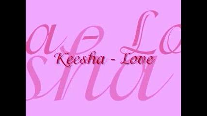 Keesha - Love ( New )