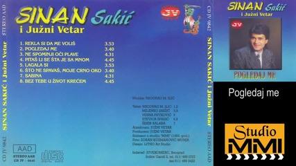 Sinan Sakic i Juzni Vetar - Pogledaj me (Audio 1984)