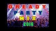 Dready - Party Mix 2016