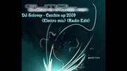 Dj Solovey - Catchin up 2009electro mixradio Edit