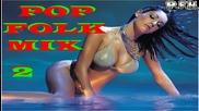 Поп - Фолк Микс »2« 2014 --- Наздравеее -)