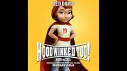 Hoodwinked Too * Soundtrack Full * Evil vs. Hood (2011)