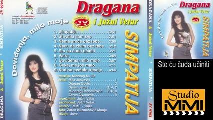 Dragana Mirkovic i Juzni Vetar - Sto cu cuda uciniti (Audio 1989)