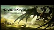 Dragonscraft Episode 2 - Нашето развитие.. Ip:212.50.64.26